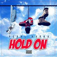Hold On — Pearl Harba