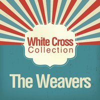 White Cross Collection — The Weavers