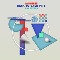 Mobilee Back to Back, Pt. 1 — Ray Okpara