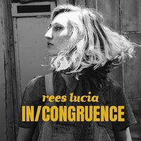 In / Congruence — Rees Lucia