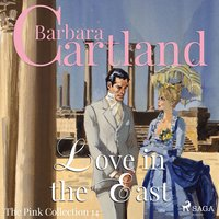 Love in the East - The Pink Collection 14 — Barbara Cartland