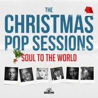 The Christmas Pop Sessions — Soul To The World