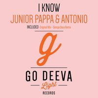 I Know — Junior Pappa, Antonio