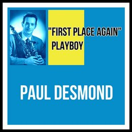 """First Place Again"" Playboy — Paul Desmond"