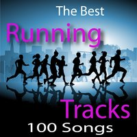 The Best Running Tracks – 100 Song Workout (2 Volume Set) (140 BPM - 190 BPM) — Ultimate Workout Hits