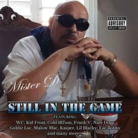 Still in the Game — Mister D