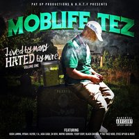 Loved by Many Hated by More, Vol.1 — Moblife Tez