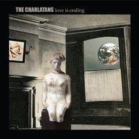 Love Is Ending — The Charlatans
