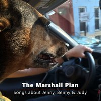 Songs About Jenny, Benny & Judy — The Marshall Plan