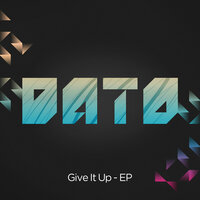 Give It Up EP — DATO