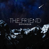 Defender — The Friend