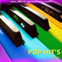 Pop Hit´s, Vol. 5 — Uriel And His Instrumental Piano