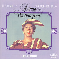 The Complete Dinah Washington On Mercury Vol. 6 (1958-1960) — Dinah Washington