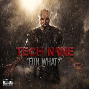 Tech N9ne - Fuh What?