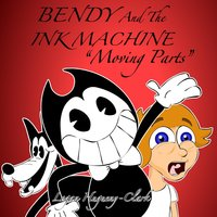 Bendy and the Ink Machine (Moving Parts) — Logan Hugueny-Clark