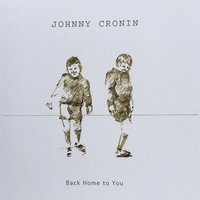 Back Home to You — Johnny Cronin