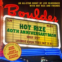 Hot Rize's 40th Anniversary Bash — Hot Rize
