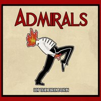 Let the Fire Burn — Admirals