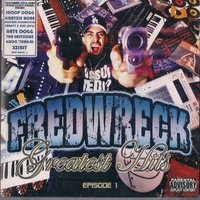 Greatest Hits Vol. 1 — Fredwreck