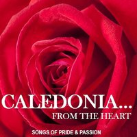 Caledonia…from the Heart: Songs of Pride & Passion — сборник