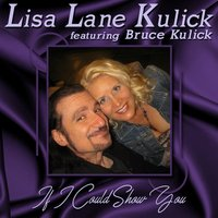 If I Could Show You — Bruce Kulick, Lisa Lane Kulick