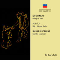 Stravinsky: Oedipus Rex; Strauss: Elektra (Scenes); Kodaly: Hary Janos Suite — London Philharmonic Orchestra, Georg Solti, The John Alldis Choir, Bayerisches Staatsorchester, Benjamin Luxon, Ryland Davies