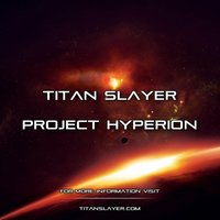 Project Hyperion — Titan Slayer