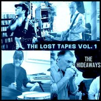 The Lost Tapes, Vol. 1 — The Hideaways