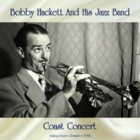Coast Concert — Bobby Hackett And His Jazz Band