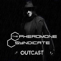 Outcast — The Pheromone Syndicate