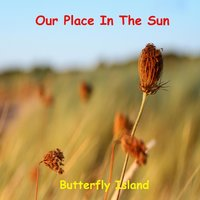 Our Place in the Sun — Butterfly Island