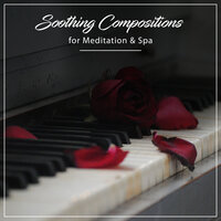 15 of the Greatest Piano Compositions for Meditation and Spa — Easy Listening Music, Classical Piano Academy, Relaxing Classical Piano Music