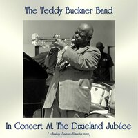 The Teddy Buckner Band In Concert At The Dixieland Jubilee — The Teddy Buckner Band