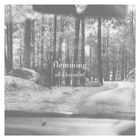 All I Know Of — Flemming, Lars Løberg Tofte