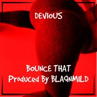 Bounce That — Devious