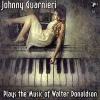 Johnny Guarnieri Plays the Music of Walter Donaldson — Johnny Guarnieri