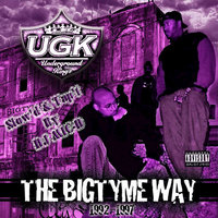 The Bigtyme Way (1992-1997) [Slow'd & Tap't] — Ugk