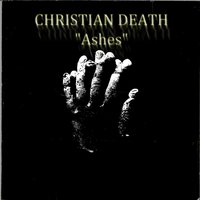 Ashes — Christian Death