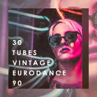 30 Tubes Vintage Eurodance 90 — Ultimate Dance Hits, Hits Etc., Les années 90