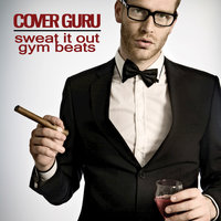 Sweat It Out: Gym Beats — Cover Guru
