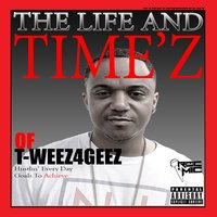 The Life and Timez of T-Weez4Geez — T.Y.