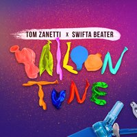Balloon Tune — Tom Zanetti, Swifta Beater, Swifter Beater