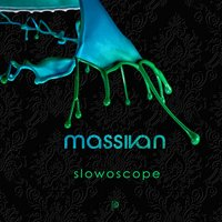 Slowoscope — Massivan