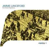 Saga Jazz: The Perfect Big Band — Jimmie Lunceford