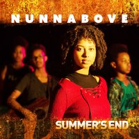 Summer's End — NUNNABOVE