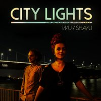 City Lights — WU, Shavu