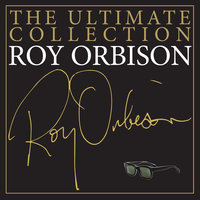 The Ultimate Collection — Roy Orbison