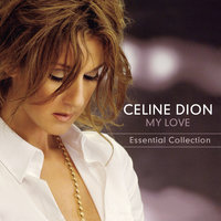 My Love Essential Collection — Celine Dion