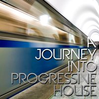 A Journey Into Progressive House — сборник