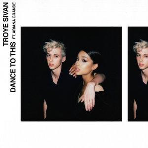 Ariana Grande, Troye Sivan - Dance To This